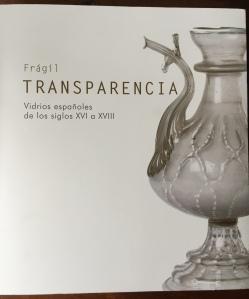 Philippart, Fragil Transparencia Vidrios espanoles de los siglos XVI a XVIII, Jean-Paul Philippart 2011
